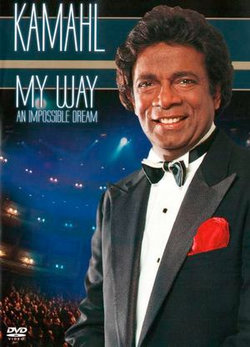 Kamahl: My Way - An Impossible Dream