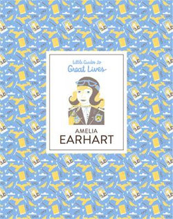 Amelia Earhart (Little Guides to Great Lives)
