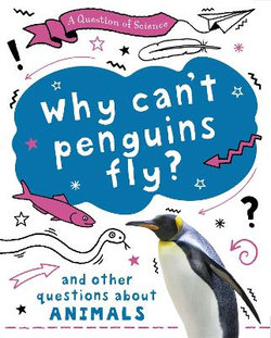 Why Can't Penguins Fly?