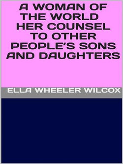 A Woman of the World - Her Counsel to Other People's Sons and Daughters