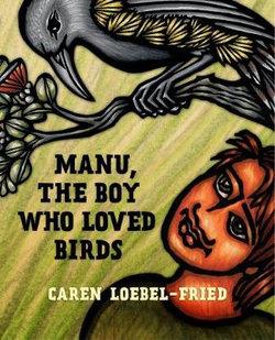 Manu, the Boy Who Loved Birds