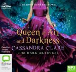 Dark Artifices : Queen of Air and Darkness
