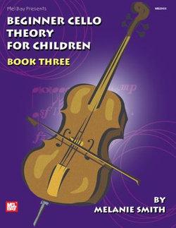 Beginner Cello Theory for Children, Book Three