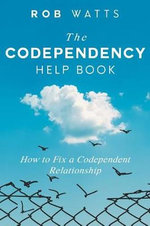 The Codependency Help Book