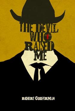 The Devil Who Raised Me