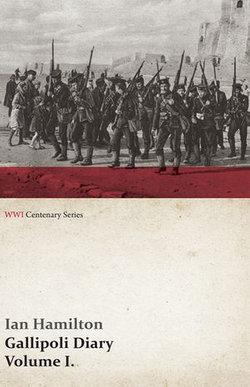 Gallipoli Diary, Volume I. (WWI Centenary Series)