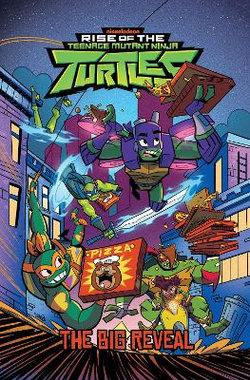 Rise of the Teenage Mutant Ninja Turtles - The Big Reveal