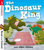 Read with Oxford: Stage 3: the Dinosaur King and Other Stories