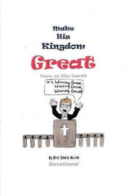 Make His Kingdom Great Here on the Earth