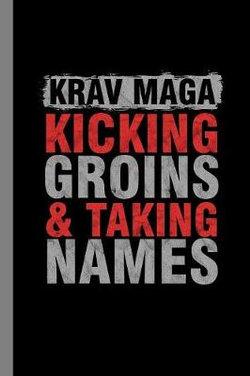 Krav Maga Kicking Groins & Taking Names
