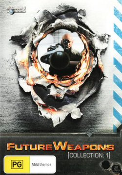 Future Weapons: Collection 1 (Discovery Channel)