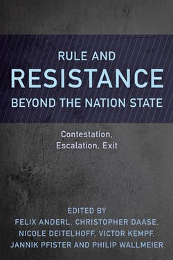 Rule and Resistance Beyond the Nation State