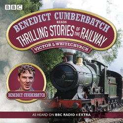 Benedict Cumberbatch Reads Thrilling Stories of the Railway