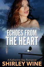 Echoes From The Heart: A Katherine Bay Romance