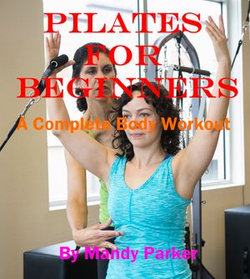 Pilates for Beginners: A Complete Body Workout
