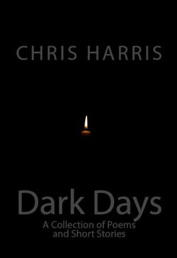 Dark Days: A Collection of Short Stories and Poetry