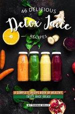 46 Delicious Detox Juice Recipes