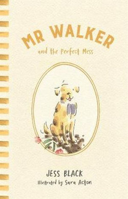 Mr Walker and the Perfect Mess