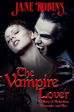 The Vampire Lover - A Story of Seduction, Surrender and Sex