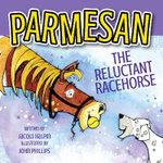 Parmesan the Reluctant Racehorse