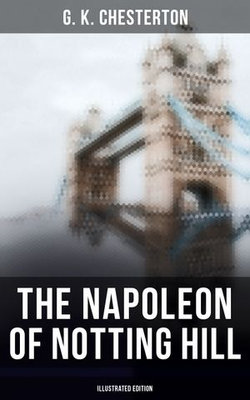 The Napoleon of Notting Hill: Illustrated Edition