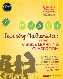 Teaching Mathematics in the Visible Learning Classroom, Grades 3-5