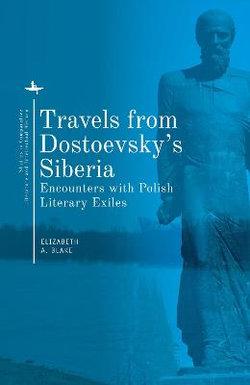 Travels from Dostoevsky's Siberia