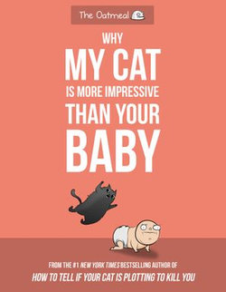 Why My Cat Is More Impressive Than Your Baby