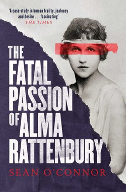 The Fatal Passion of Alma Rattenbury