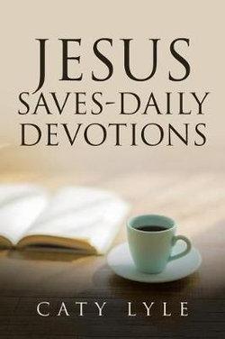 Jesus Saves-Daily Devotions