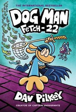 Dog Man : Fetch-22