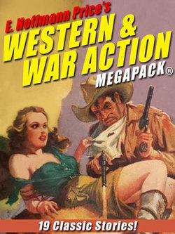E. Hoffmann Price's War and Western Action MEGAPACK®