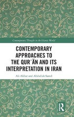 Contemporary Approaches to the Qur'an and its Interpretation in Iran