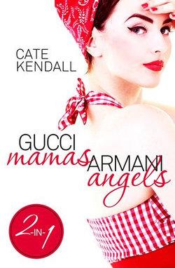 Gucci Mamas, Armani Angels