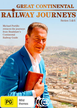 Great Continental Railway Journeys: Series 5 & 6
