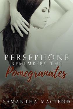 Persephone Remembers the Pomegranates