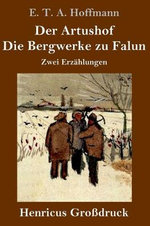 Der Artushof / Die Bergwerke zu Falun (Grossdruck)
