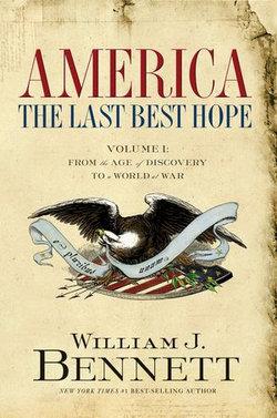 America: The Last Best Hope (Volume I)