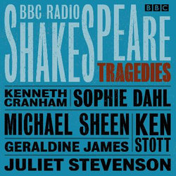 BBC Radio Shakespeare: A Collection of Six Tragedies