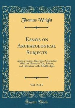 Essays on Archaeological Subjects, Vol. 2 of 2