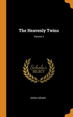 The Heavenly Twins; Volume 3