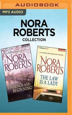 Nora Roberts Collection - Endings and Beginnings and the Law Is a Lady