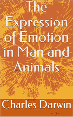 The Expression of Emotion in Man and Animals