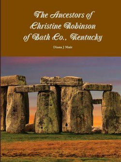 The Ancestors of Christine Robinson of Bath Co. , Kentucky
