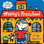 Maisy's Preschool: Complete with Durable Play Scene!