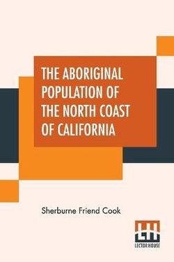The Aboriginal Population Of The North Coast Of California