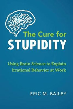 The Cure for Stupidity