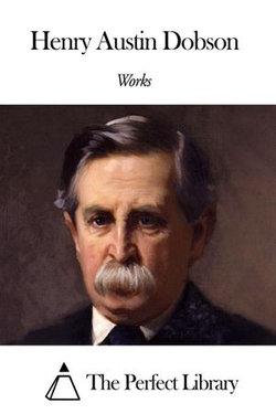 Works of Henry Austin Dobson