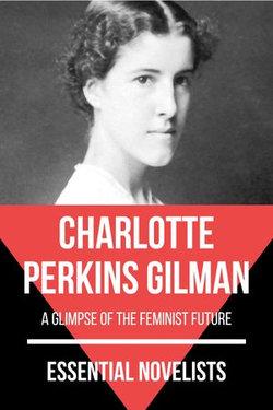 Essential Novelists - Charlotte Perkins Gilman