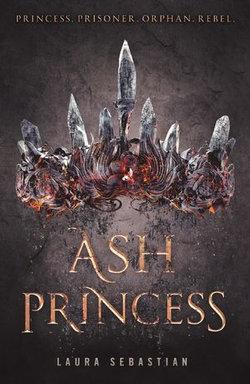 Ash Princess: Ash Princess Book 1